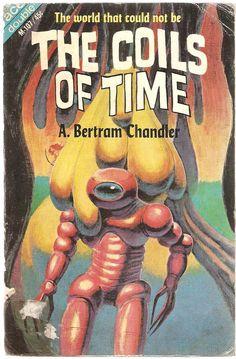 A. Bertram Chandler. The Coils of Time.