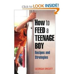 How to Feed a Teenage Boy: Recipes and Strategies--I'm going to order this on my next Amazon order; I don't have a teenager yet, but it looks like a good book for the whole family!