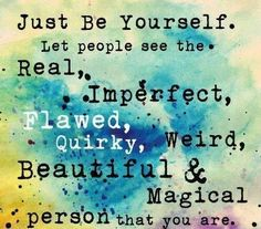 Discover and share Just Be You Quotes. Explore our collection of motivational and famous quotes by authors you know and love. Great Quotes, Quotes To Live By, Me Quotes, Motivational Quotes, Quotes Positive, Inspirational Quotes For Teens, Just Be You Quotes, Body Positive, Not Perfect Quotes
