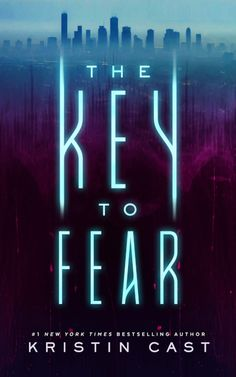 The Key to Fear (The Key Series, #1) by Kristin Cast - Released October 13, 2020 #fantasy #youngadult Ya Books, Book Club Books, Book 1, This Book, Fear Book, House Of Night, Fear 1, Personal Boundaries, Thing 1