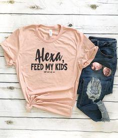 9f5135eb9 Alexa feed my kids . Boyfriend Style Unisex Shirt . Mom Life . Parent humor  Shirt . Graphic Tee . Funny Motherhood Shirt .