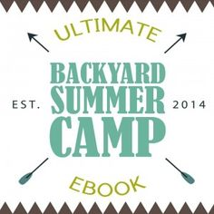 Ultimate Backyard Summer Camp eBook on Lalymom
