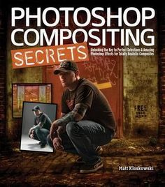 "Cover of ""Photoshop compositing secrets unlocking the key to perfect selections and amazing pho(4)"""