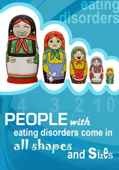 Eating Disorders don't just affect young women - they occur in children, men, older adults, and people of all shapes, sizes, backgrounds and races.