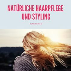 Tipps für natürliche Haarpflege und Styling für eine ruhige Kopfhaut und schönes Haar. Day Lilies, Beauty, Blog, Oily Hair, Pretty Hair, Natural Care For Hair, Shiny Hair, Dry Hair, Sensitive Skin