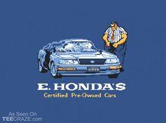 E-Honda PreOwned Cars T-Shirt http://teecraze.com/e-honda-t-shirt/ #tshirt #tee #art #fashion #teecraze #TCRZ #clothing #apparel