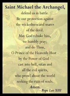 St. Michael the Archangel prayer, possibly my favorite prayer.