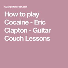 How to play Cocaine - Eric Clapton - Guitar Couch Lessons