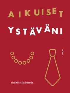 Title: Aikuiset ystäväni   Author: Mia Kankimäki, Mikko Aarne   Designer: Päivi Puustinen