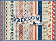 """""""Freedom"""" Collection by Authentique Paper- Classic, timeless and recognizable, our """"Freedom"""" collection is an example of what a """"red, white and blue"""" collection should be. On-brand and to the point, this collection has the tea-stained look and designs which are vintage yet still relevant."""