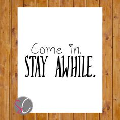 Instant Download Come in, Stay Awhile Inspirational Black White Entryway Family Room Living Room Minimalist Wall Decor 8x10 JPG (230) on Etsy, $5.00
