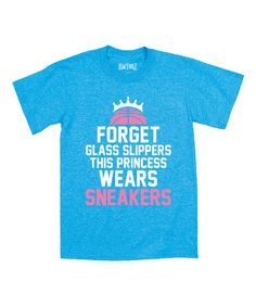 Look at this #zulilyfind! Turquoise 'This Princess Wears Sneakers' Tee - Toddler & Girls #zulilyfinds