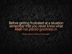 Before Getting Frustrated At A Situation…