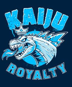 KAIJU ROYALTY now available as shirts, tanks, and more at my Design By Humans store!