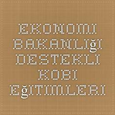 Ekonomi Bakanlığı Destekli kobi eğitimleri