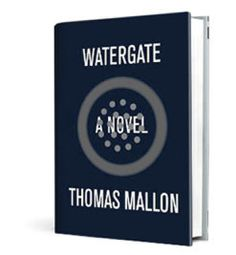 'Watergate: a Novel' by Thomas Mallon