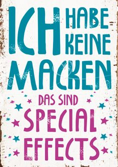 ich habe keine Macken - das sind Special Effects Words Quotes, Life Quotes, Sayings, German Quotes, Tabu, More Than Words, Special Effects, True Words, Cool Words