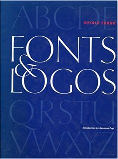 Fonts & Logos: Font Analysis, Logotype Design, Typography, Type Comparison: Doyald Young: 9780967331607: Amazon.com: Books