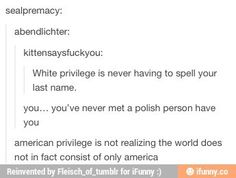 Just for the record: I'm American and I always have to tell people how to spell my name. First and last