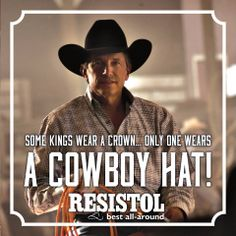 King Of Country and King of Hats.....Resistol!