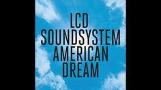 LCD Soundsystem - American Dream (2017) Full Album