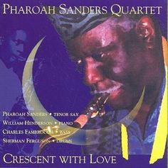 Pharoah Sanders - Crescent with Love