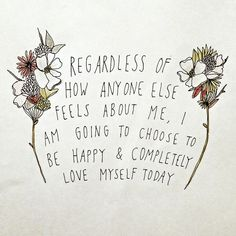 Be happy and love yourself today and everyday! mindset you are strong think good things empowerment thoughts good vibes quote graphic inspirational motivational positivity self growth love powerful Good Quotes, Self Love Quotes, Me Quotes, Inspirational Quotes, Motivational, Qoutes, Greatest Quotes, Quotations, The Words