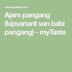 Ajam pangang (kipvariant van babi pangang) - myTaste
