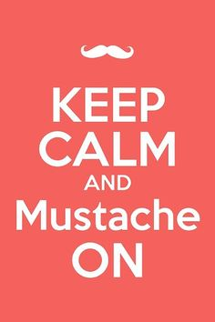 Keep calm and mustache on! http://www.somersetsusa.com/catalog.php