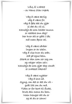 Dare to be- Våg å være Dare to be – # to # Dare - Love Words, Beautiful Words, Graduation Poems, Words Quotes, Sayings, Text Pictures, Verse, Sentimental Gifts, Life Lessons