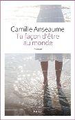 Camille Anseaume : Ta façon d'être au monde - Libre-R et associés : Stéphanie - Plaisir de lire