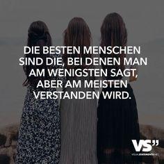 Die besten Menschen sind die, bei denen man am wenigsten sagt, aber am meisten verstanden wird. - VISUAL STATEMENTS®
