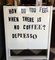 no coffee :(