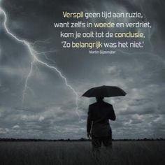 Verspil geen tijd aan ruzie, want zelfs in woede en verdriet, kom je ooit tot de conclusie, zo belangrijk was het niet. www.dichtgedachten.nl