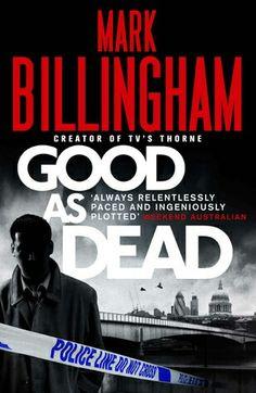 """#451. """"Good As Dead""""  ***  Mark Billingham  (2011)"""