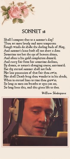 Tom Hiddleston' Voice. Tom Hiddleston reads Shakespeare's iconic Sonnet 18. [The Love Book]. Link: www.youtube.com/...