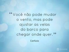 20 Frases de Confúcio que são verdadeiras lições de vida (...) https://www.pensador.com/frases_de_confucio_licoes_de_vida/?shared_image=https://cdn.pensador.com/img/imagens/co/nf/confucio_voce_nao_pode_mudar_o_vento_mas_pode_ajustar.jpg