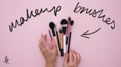 THE ONLY MAKEUP BRUSHES YOU NEED   Lily Pebbles