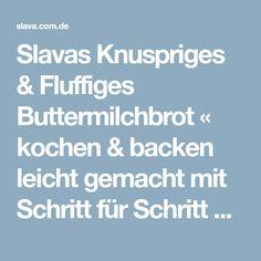 Slavas Knuspriges & Fluffiges Buttermilchbrot « kochen & backen leicht gemacht mit Schritt für Schritt Bilder von & mit Slava