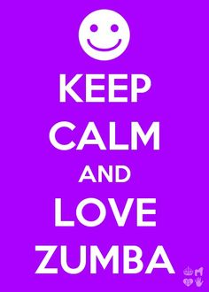 Keep Calm and Love Zumba