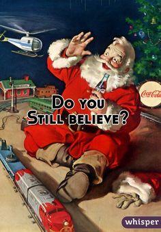Do you  Still believe?
