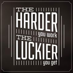 The Harder You Work The Luckier You Get / Quote Typographic Background Design - stock vector Got Quotes, Find Quotes, Prison Quotes, Graphic Quotes, Quote Backgrounds, Thought Of The Day, You Working, First Love, Photo Editing