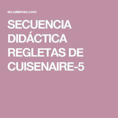 SECUENCIA DIDÁCTICA REGLETAS DE CUISENAIRE-5