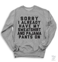 Already Have My Sweatshirt On