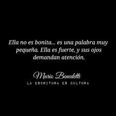 Ella no es bonita, ella es fuerte. Mario Benedetti