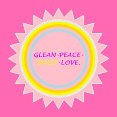 Kat's Switchphrase for April 17, 2014: GLEAN-PEACE-DAISY-LOVE. (Learn intricacies of reclaiming stability, creating excellence, brightening the day and generating, radiating and experiencing love and acceptance.) I am presenting this inside a Pink Background Shimmering Pink Energy Circle. More on Switchwords at aboutsw.blueiris.org and on Energy Circles at ec.blueiris.org