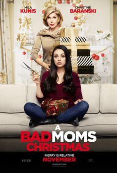 Enjoy before you give joy. Mila Kunis and Christine Baranski star in #BadMomsXmas | Click VISIT to get tickets now! | In Theaters November 1