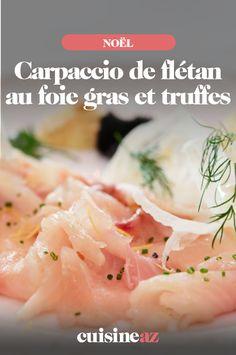 Le carpaccio de flétan au foie gras et truffes est une entrée froide parfaite pour les fêtes de fin d'année. Elle est prête en 10 minutes. #recette#cuisine#carpaccio#poisson #fletan #foiegras #truffe #noel#fete#findannee #fetesdefindannee Cantaloupe, Fruit, Cooking Recipes
