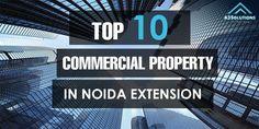 Top 10 Commercial Properties in Noida Extension- Greater Noida West