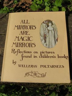 All Mirrors Are Magic Mirrors - 1972 exploration of  illustrated children's books - Color Plates. $14